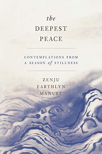 The Deepest Peace: Contemplations from a Season of Stillness