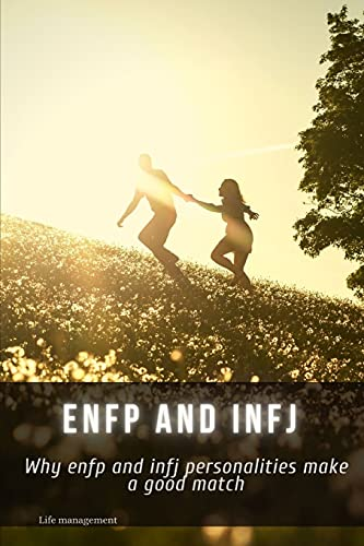 enfp аnd infj: Why enfp аnd infj personalities make а good match: Why enfp аnd infj personalities make а good match