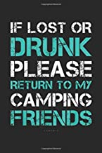 If Lost Or Drunk Return To My Camping Friends: If Lost Or Drunk Return To My Camping Friends Funny Journal/Notebook Blank Lined Ruled 6x9 100 Pages