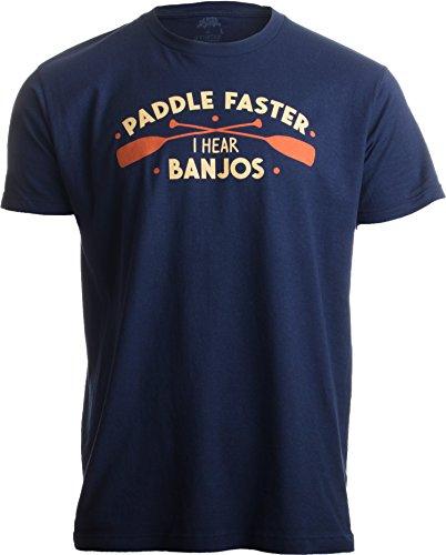 Paddle Faster, I Hear Banjos | Funny Camping, River Rafting Canoe Kayak T-Shirt-(Adult,XL) Navy Blue