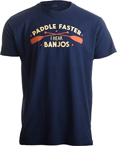 Paddle Faster, I Hear Banjos | Funny Camping, River Rafting Canoe Kayak T-Shirt-(Adult,2XL) Navy Blue