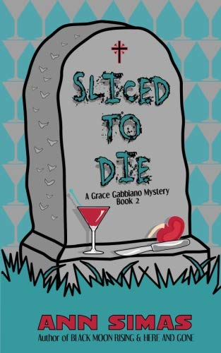 Sliced to Die: A Grace Gabbiano Mystery (Book 2) (Grace Gabbiano Mysteries)