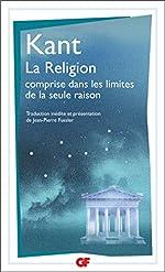 La religion dans les limites de la seule raison d'Emmanuel Kant
