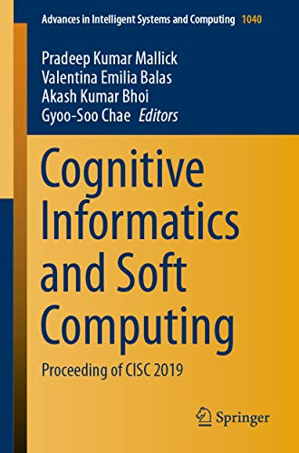 Cognitive Informatics and Soft Computing: Proceeding of CISC 2019 (Advances in Intelligent Systems and Computing Book 1040) (English Edition)