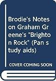 Brodie's Notes on Graham Greene's Brighton Rock (Pan Study Aids)