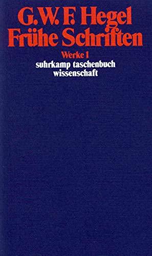 Werke in 20 Bänden mit Registerband: 1: Frühe Schriften (suhrkamp taschenbuch wissenschaft)