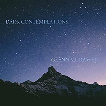 Dark Contemplations