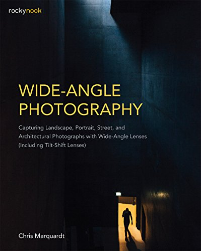 Wide-Angle Photography: Capturing Landscape, Portrait, Street, and Architectural Photographs with Wide-Angle Lenses (Including Tilt-Shift Lenses) (English Edition)