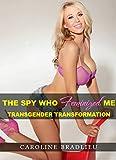 The Spy who Feminized Me: Transgender Transformation