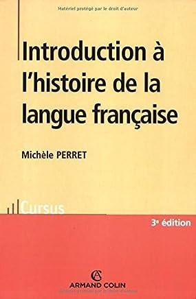Introduction a Lhistoire De La Langue Francaise (French Edition) by Michele Perret(1905-07-01)