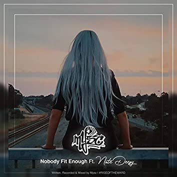 Nobody Fit Enough (feat. Nate Deezy)