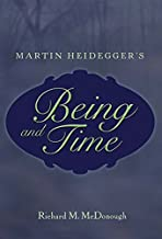 Martin Heidegger's «Being and Time» (Masterworks in the Western Tradition)