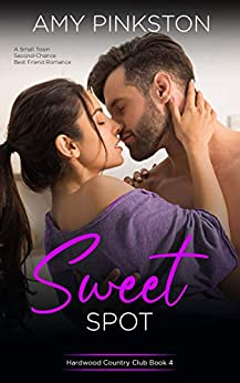 Sweet Spot : A Small Town Second-Chance Best Friend Romance (Hardwood Country Club Book 4) by [Amy Pinkston]