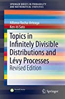 Topics in Infinitely Divisible Distributions and Lévy Processes, Revised Edition (SpringerBriefs in Probability and Mathematical Statistics)