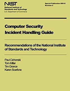 Computer Security Incident Handling Guide: NIST Special Publication 800-61, Revision 2 by Paul Cichonski (2012-08-31)
