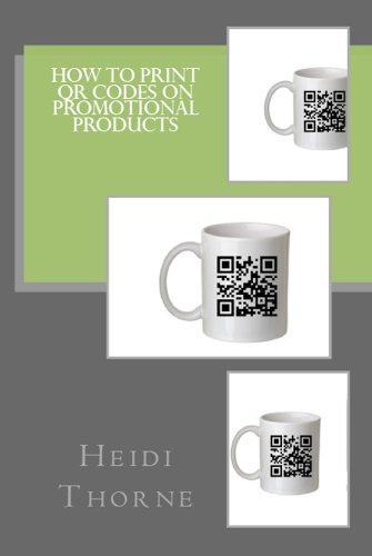 How to Print QR Codes on Promotional Products (English Edition)