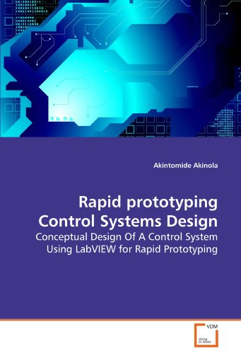 Rapid prototyping Control Systems Design: Conceptual Design Of A Control System Using LabVIEW for Rapid Prototyping