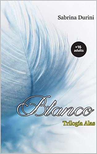 Blanco: Trilogía Alas PDF EPUB Gratis descargar completo