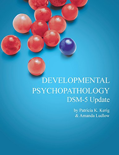 Developmental Psychopathology with DSM-5 Update