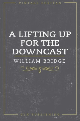 Lifting Up For The Downcast, A