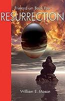 Resurrection - Primordium Book 4