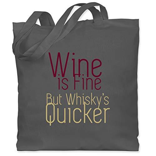 Shirtracer Statement - Wine is fine but Whisky's quicker - Unisize - Dunkelgrau - wine is fine - WM101 - Stoffbeutel aus Baumwolle Jutebeutel lange Henkel