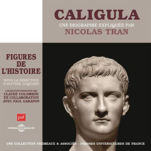 Couverture de Caligula, une biographie expliquée