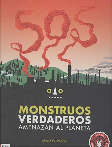 SOS Monstruos verdaderos: amenazan el planeta