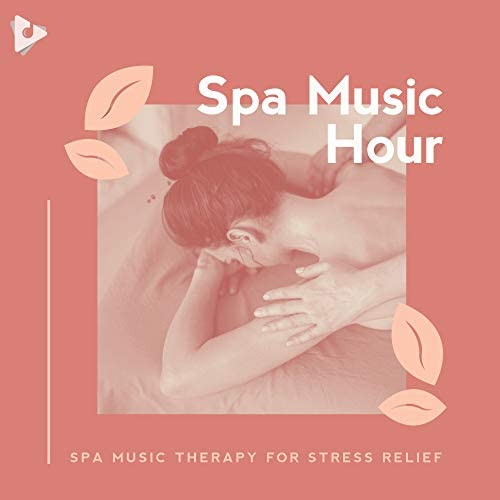 Spa Music Hour & Relaxing Spa Music