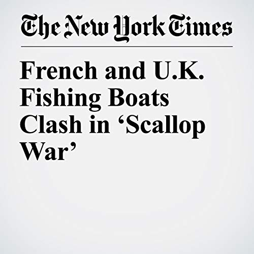 French and U.K. Fishing Boats Clash in 'Scallop War' copertina