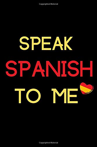Speak Spanish to Me: Blank Lined Journal
