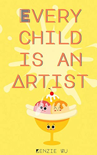 Every Child Is An Artist ( Childrens Art Books ): 100 First Words For Little Artists (The Guide Book Is Illustrated With Full-Color Photographs) (English Edition)