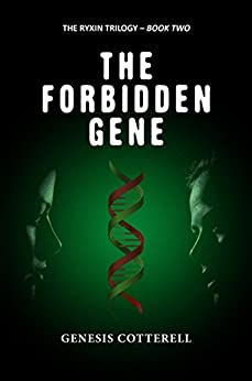The Forbidden Gene (The Ryxin Trilogy Book 2) by [Genesis Cotterell]