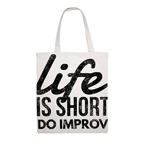 Cotton Canvas Tote Bag, Life Is Short, Do Improv Theater Improvisation Actor Shoulder Grocery Shopping Bags Cloth Shopping Bag, 14
