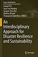 An Interdisciplinary Approach for Disaster Resilience and Sustainability (Disaster Risk Reduction)