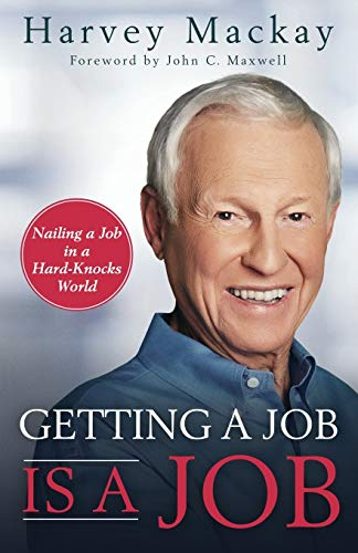 Getting a Job is a Job: Nailing a Job in a Hard Knock World