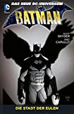 Greg Capullo, Scott Snyder: Batman - Band 2: Die Stadt der Eulen