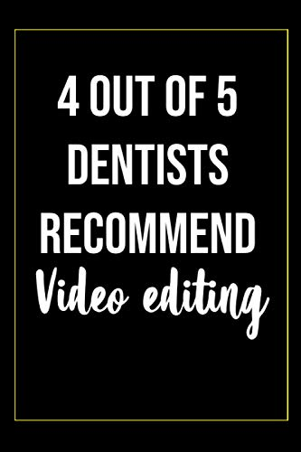 4 out of 5 dentists recommend Video editing Notebook: Lined Notebook   Journal Gift, 100 Pages, 6x9, Soft Cover, Matte Finish