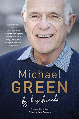 Michael Green: By His Friends: An Authorized Biography
