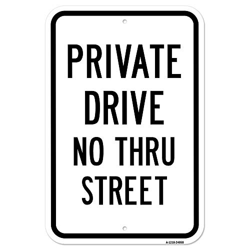 "Private Drive No Thru Street | 12"" X 18"" Heavy-Gauge Aluminum Rust Proof Parking Sign 