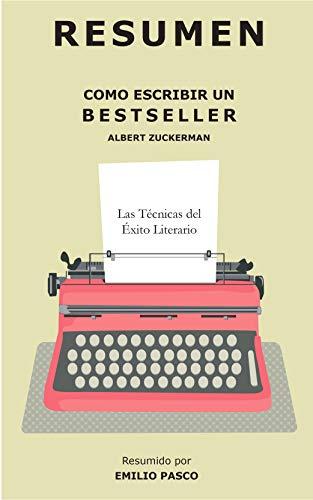 Resumen del libro Cómo Escribir un Bestseller: Las Técnicas del ...
