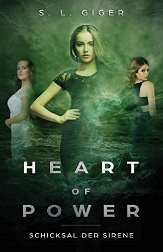 Heart of Power: Schicksal der Sirene: Ein paranormaler Fantasyroman für Teenager