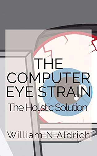 The Computer Eye Strain: The Holistic Solution
