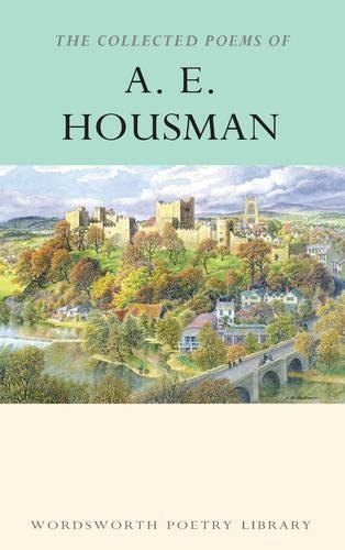 Collected Poems of A. E. Housman (Wordsworth Poetry Library)
