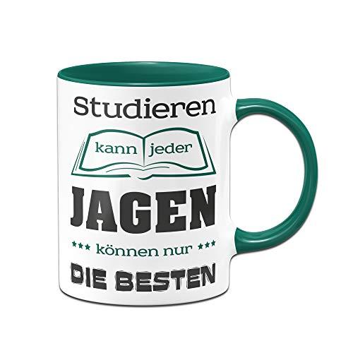 Tasse mit Spruch für Jäger Studieren kann jeder, Jagen können nur die Besten Kaffeetasse, Sprüchetasse, Tassen mit Sprüchen lustig - Jagd
