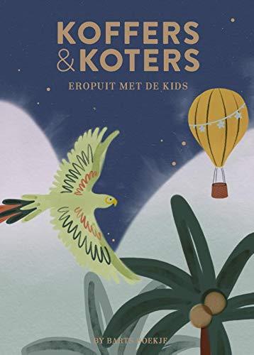 Koffers & Koters: By Barts Boekje: Eropuit met de kids