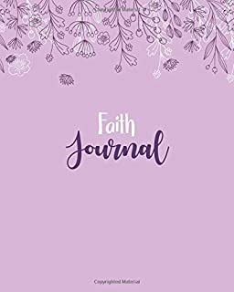 Faith Journal: 100 Lined Sheet 8x10 inches for Write, Record, Lecture, Memo, Diary, Sketching and Initial name on Matte Fl...