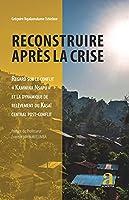 Reconstruire après la crise: Regard sur le conflit « Kamwina Nsapu » et la dynamique de relèvement du Kasaï central post-conflit