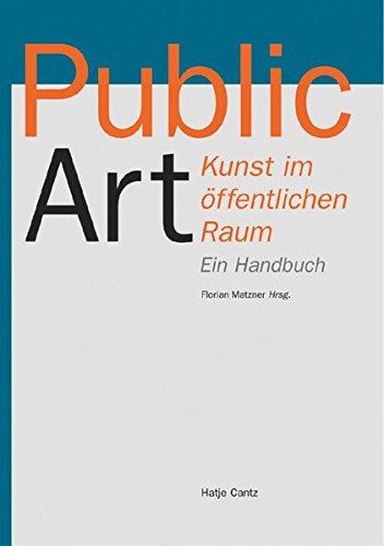 Public Art: Kunst im öffentlichen Raum. Ein Handbuch