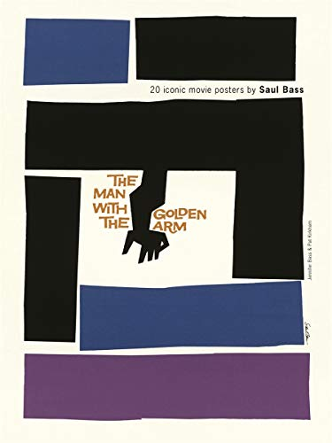 Saul Bass: 20 Iconic Film Posteres: 20 Iconic Film Posters